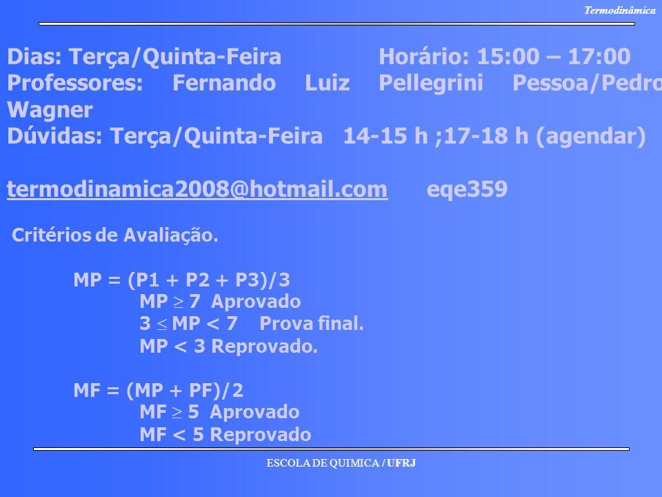 Dias: Terça/Quinta-Feira Horário: 15:00 – 17:00