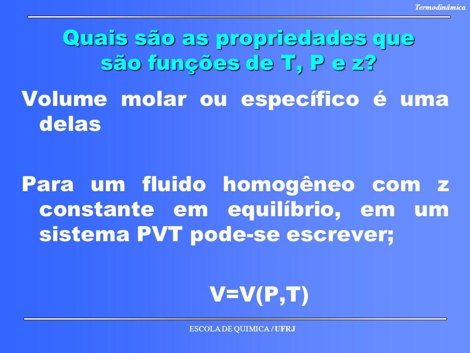 Quais são as propriedades que são funções de T, P e z