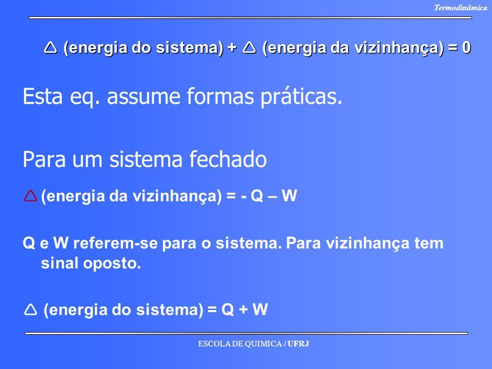  (energia do sistema) +  (energia da vizinhança) = 0