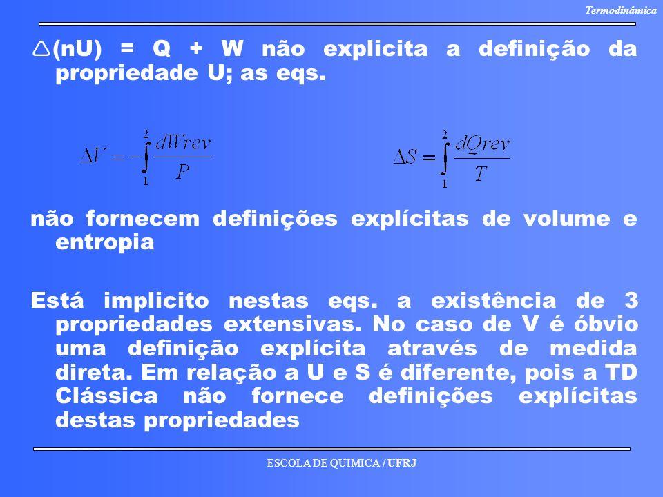 (nU) = Q + W não explicita a definição da propriedade U; as eqs.