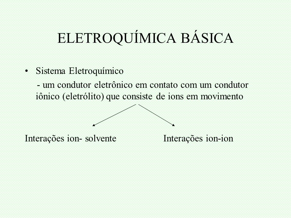 ELETROQUÍMICA BÁSICA Sistema Eletroquímico