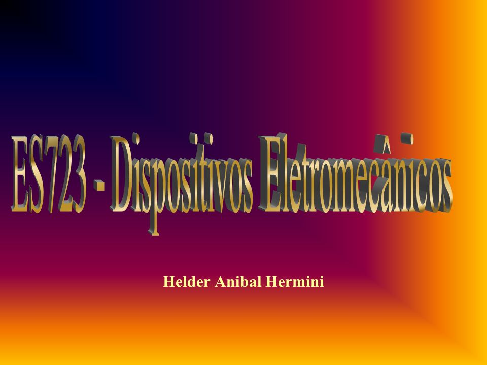 ES723 - Dispositivos Eletromecânicos
