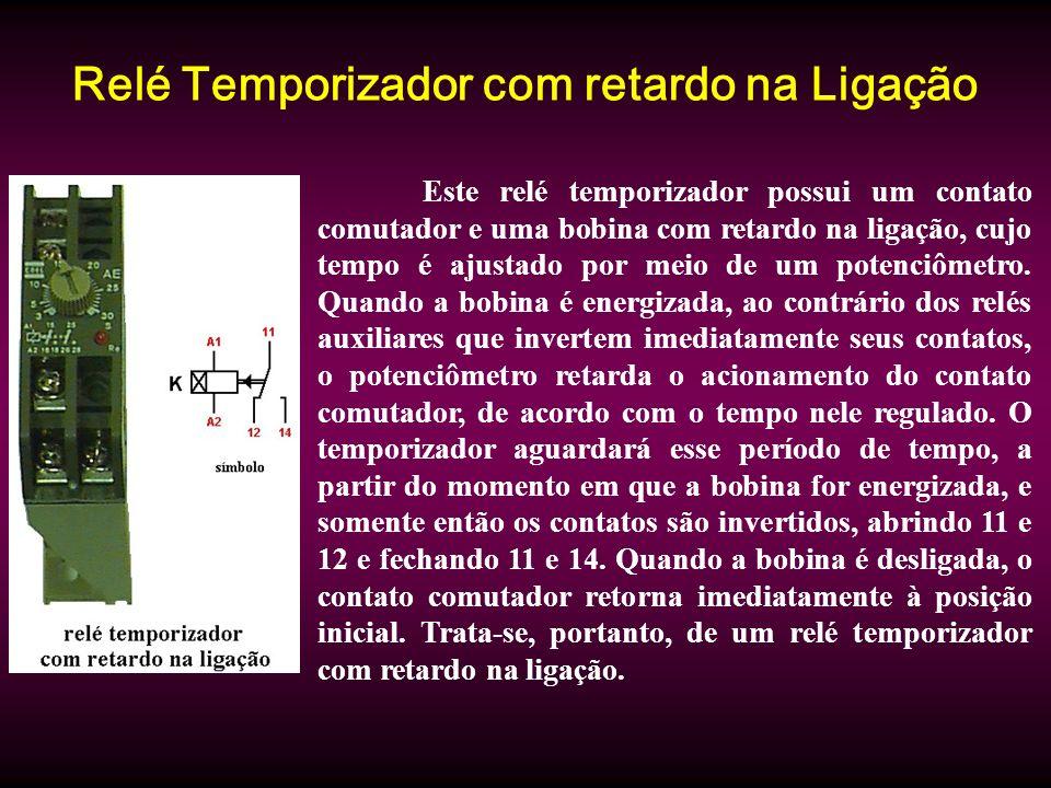 Relé Temporizador com retardo na Ligação