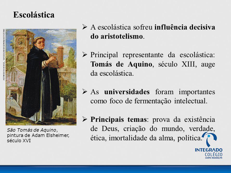 Escolástica A escolástica sofreu influência decisiva do aristotelismo.