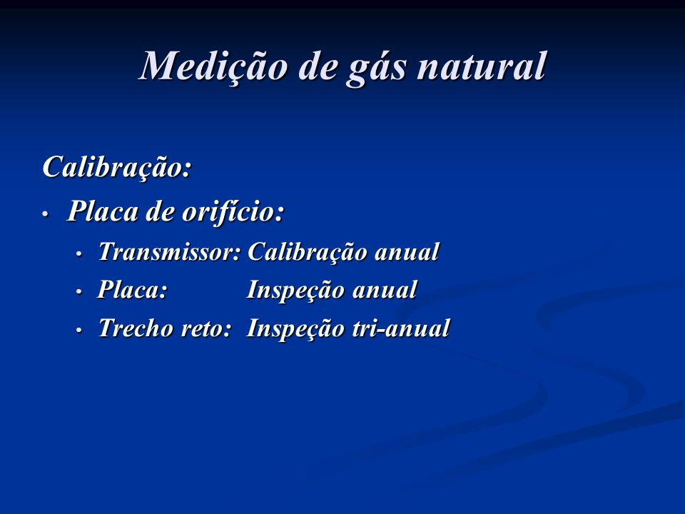 Medição de gás natural Calibração: Placa de orifício: