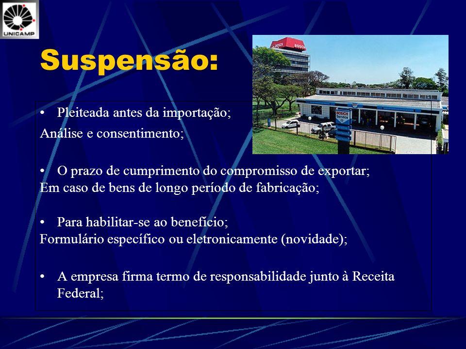 Suspensão: Pleiteada antes da importação; Análise e consentimento;