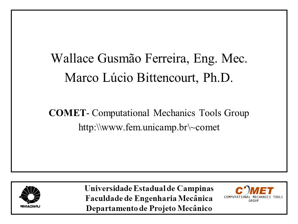 Wallace Gusmão Ferreira, Eng. Mec. Marco Lúcio Bittencourt, Ph.D.