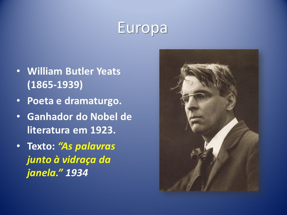 Europa William Butler Yeats (1865-1939) Poeta e dramaturgo.