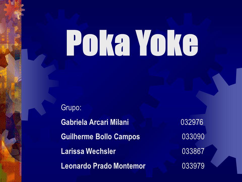 Poka Yoke Grupo: Gabriela Arcari Milani 032976