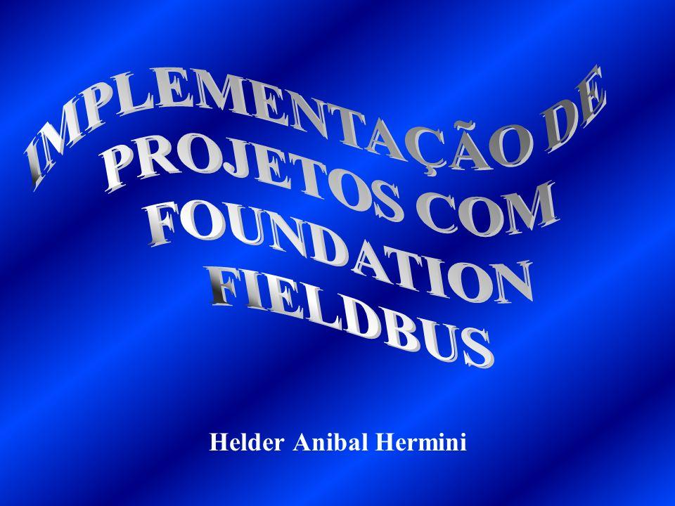 IMPLEMENTAÇÃO DE PROJETOS COM FOUNDATION FIELDBUS