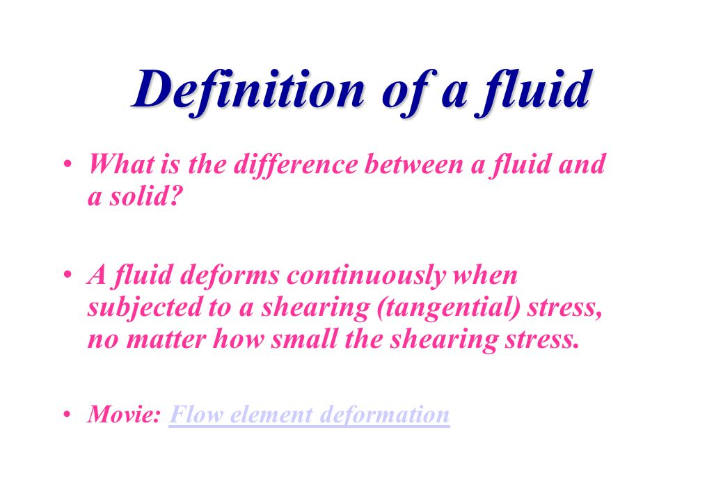Definition of a fluid What is the difference between a fluid and a solid