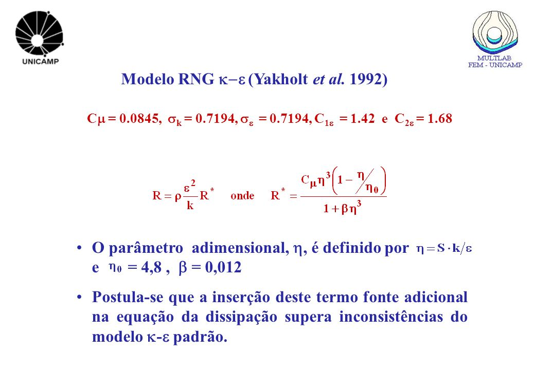 Modelo RNG k-e (Yakholt et al. 1992)