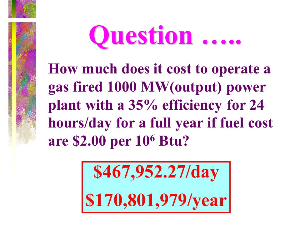 Question ….. $467,952.27/day $170,801,979/year