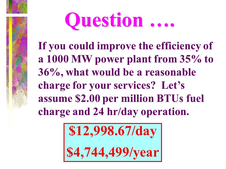 Question …. $12,998.67/day $4,744,499/year