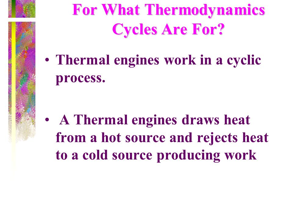 For What Thermodynamics Cycles Are For