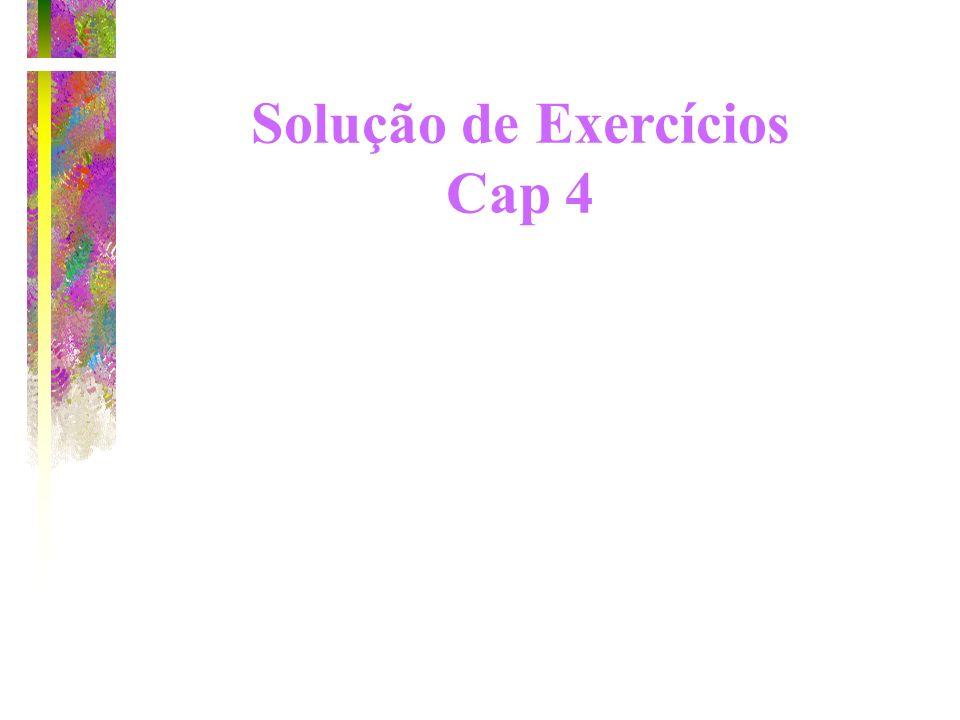 Solução de Exercícios Cap 4