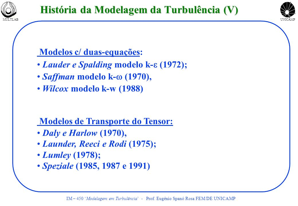 História da Modelagem da Turbulência (V)