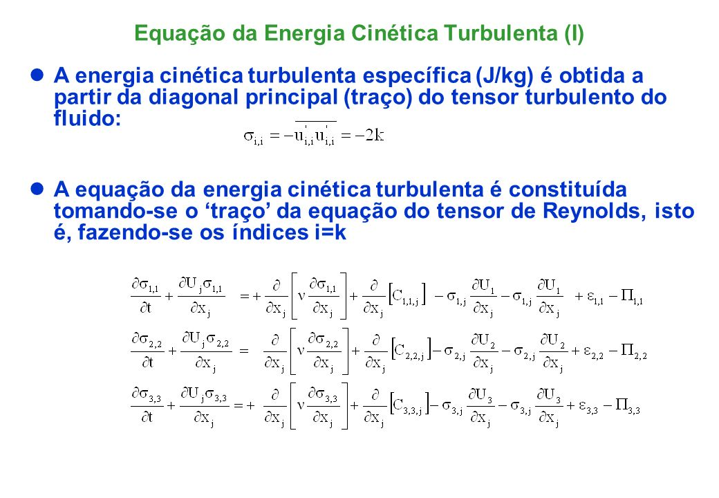 Equação da Energia Cinética Turbulenta (I)