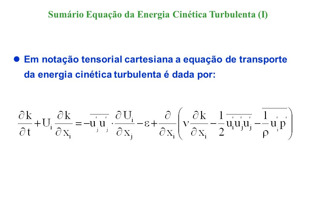 Sumário Equação da Energia Cinética Turbulenta (I)