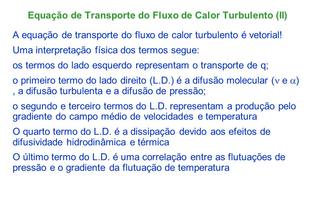 Equação de Transporte do Fluxo de Calor Turbulento (II)