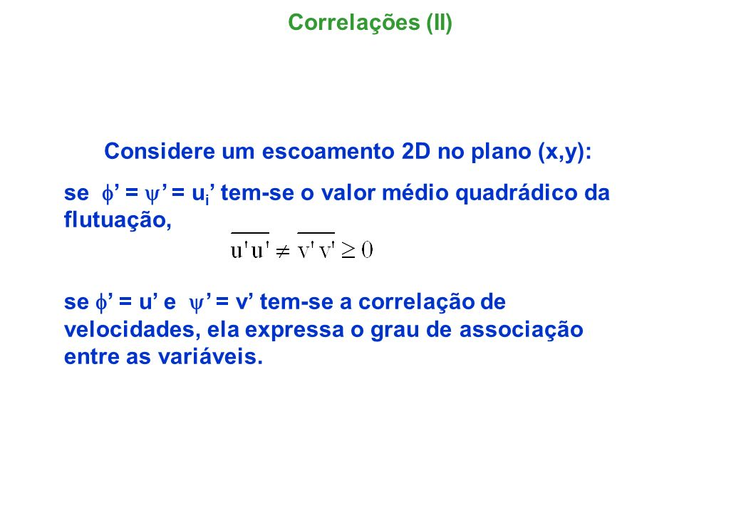 Considere um escoamento 2D no plano (x,y):