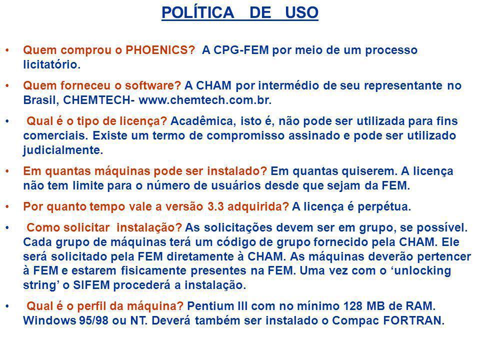 POLÍTICA DE USO Quem comprou o PHOENICS A CPG-FEM por meio de um processo licitatório.