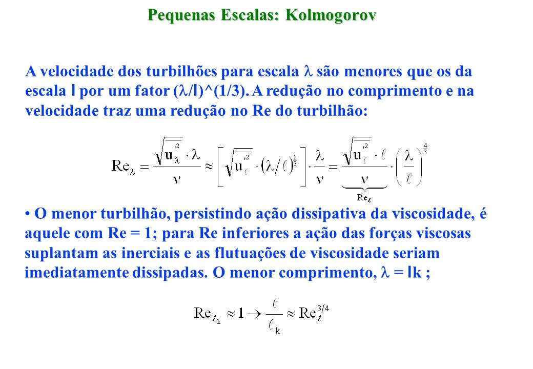 Pequenas Escalas: Kolmogorov