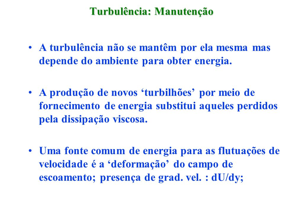 Turbulência: Manutenção