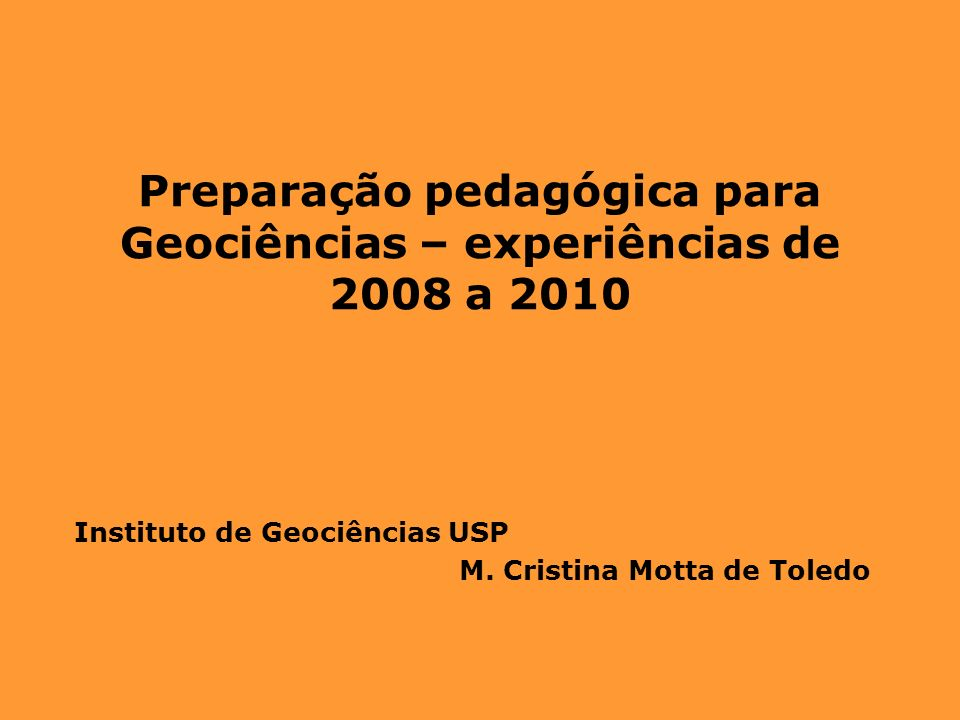 Preparação pedagógica para Geociências – experiências de 2008 a 2010