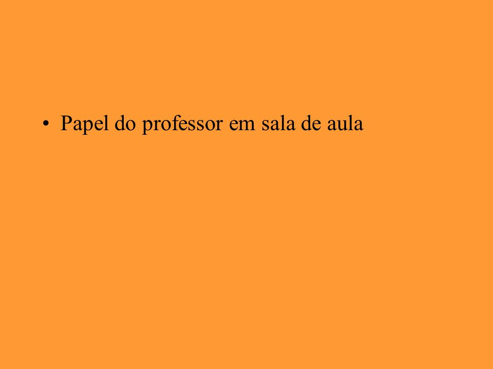 Papel do professor em sala de aula