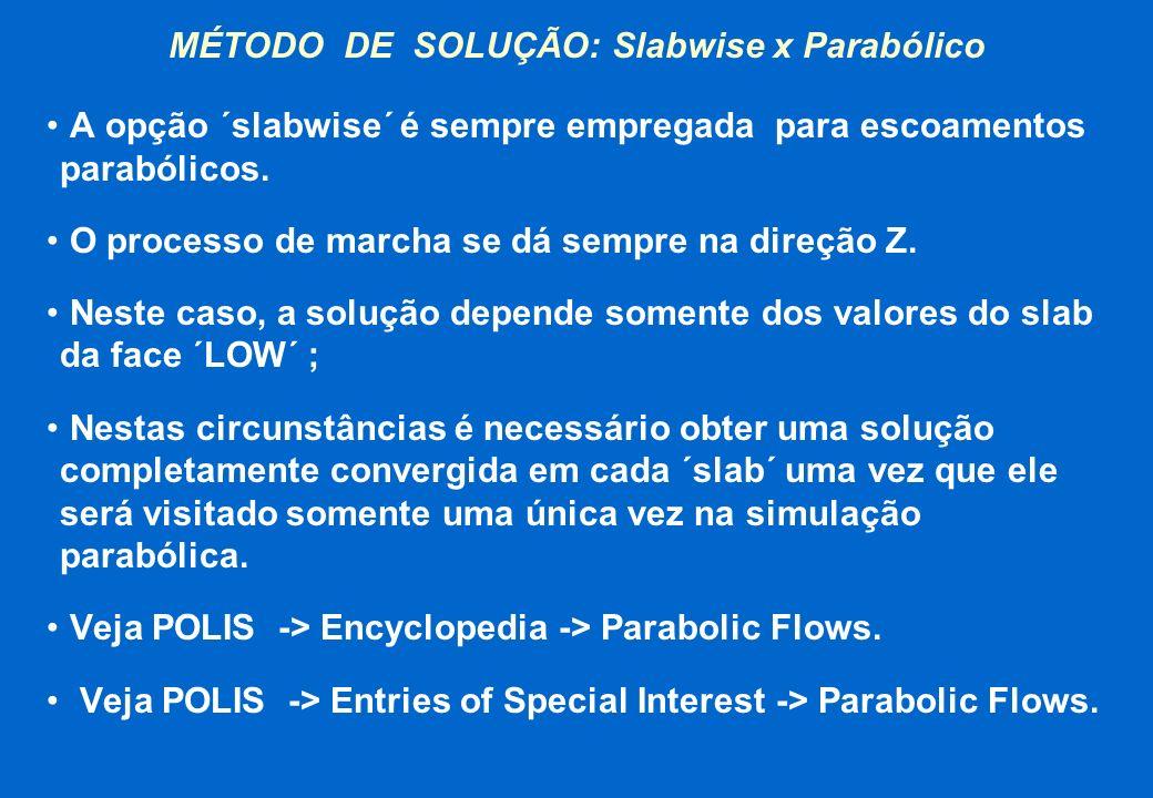 MÉTODO DE SOLUÇÃO: Slabwise x Parabólico
