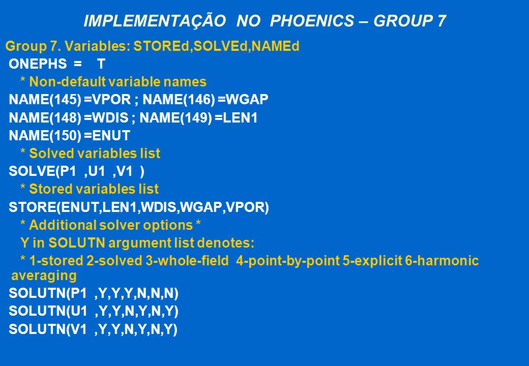 IMPLEMENTAÇÃO NO PHOENICS – GROUP 7