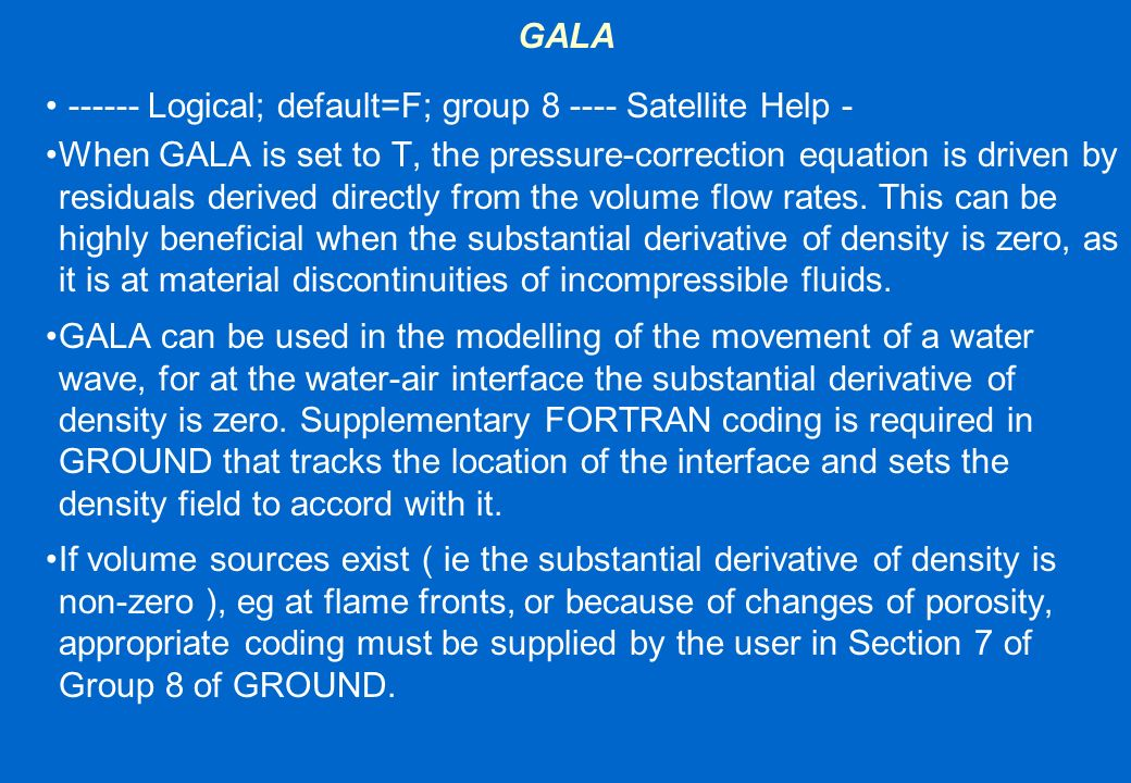 GALA ------ Logical; default=F; group 8 ---- Satellite Help -