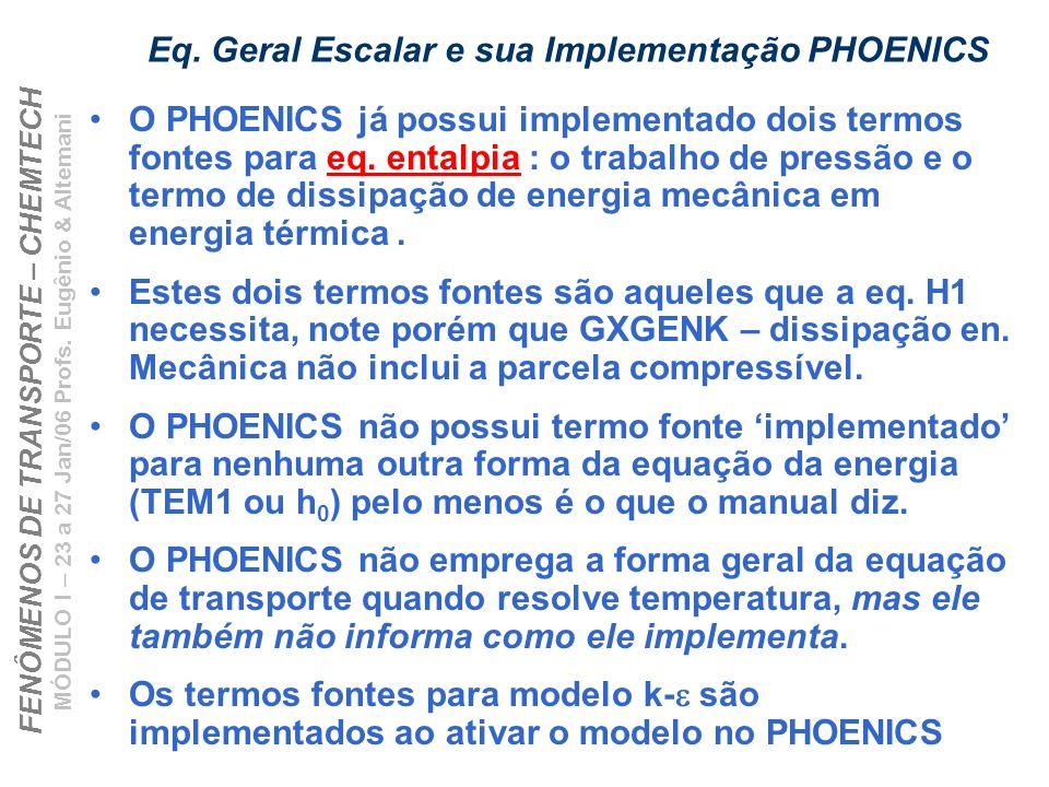 Eq. Geral Escalar e sua Implementação PHOENICS