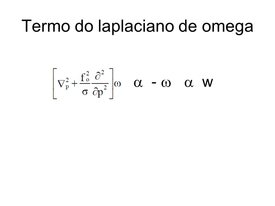 Termo do laplaciano de omega