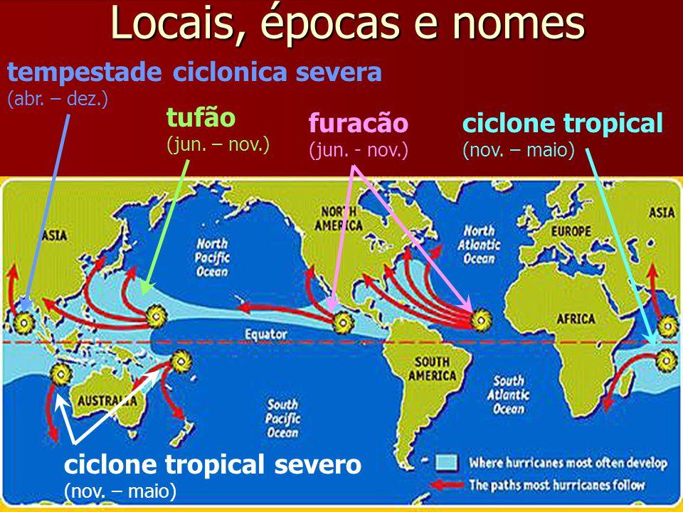 Locais, épocas e nomes tempestade ciclonica severa tufão furacão