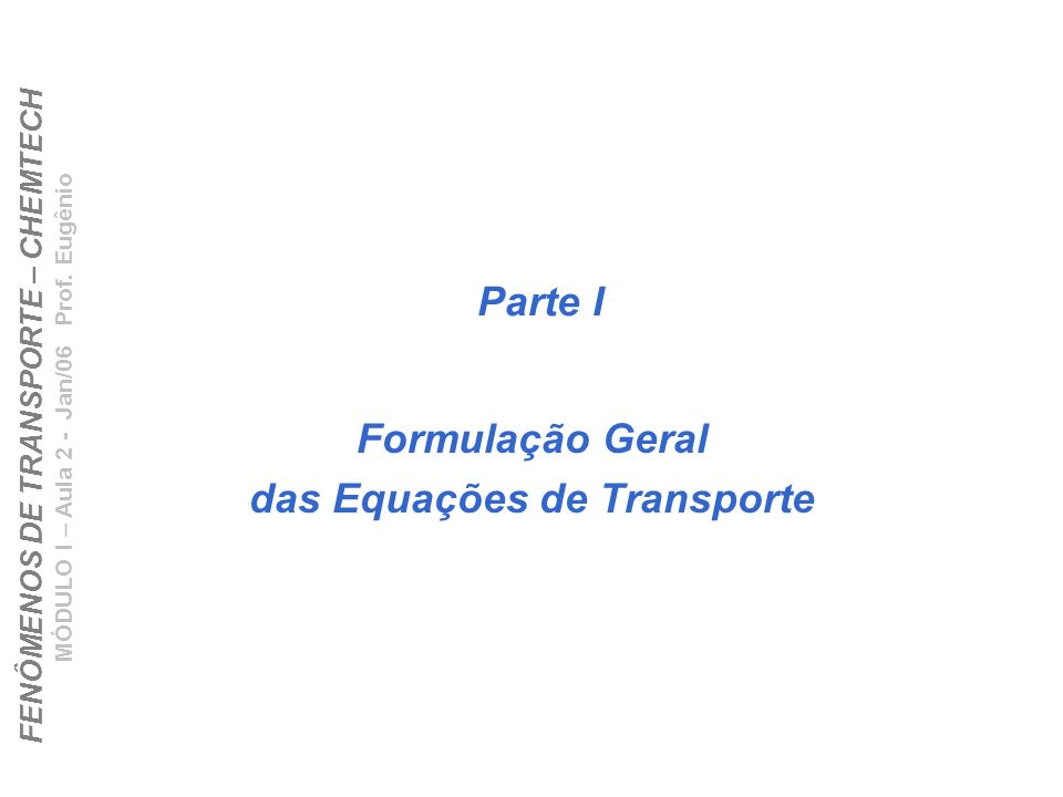 Formulação Geral das Equações de Transporte