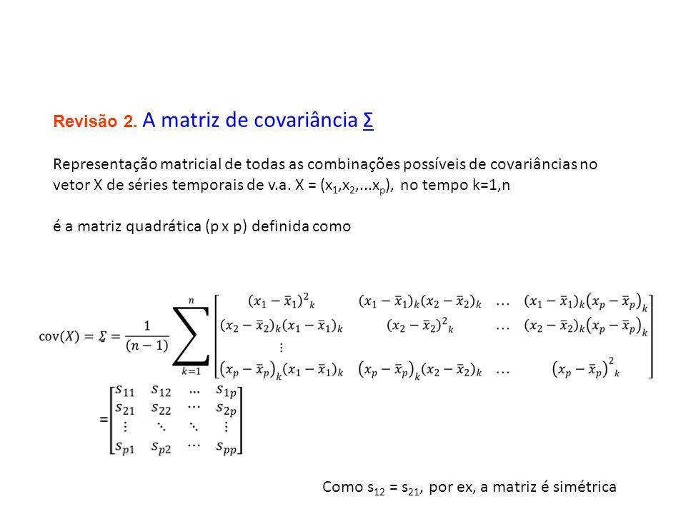 Revisão 2. A matriz de covariância Σ
