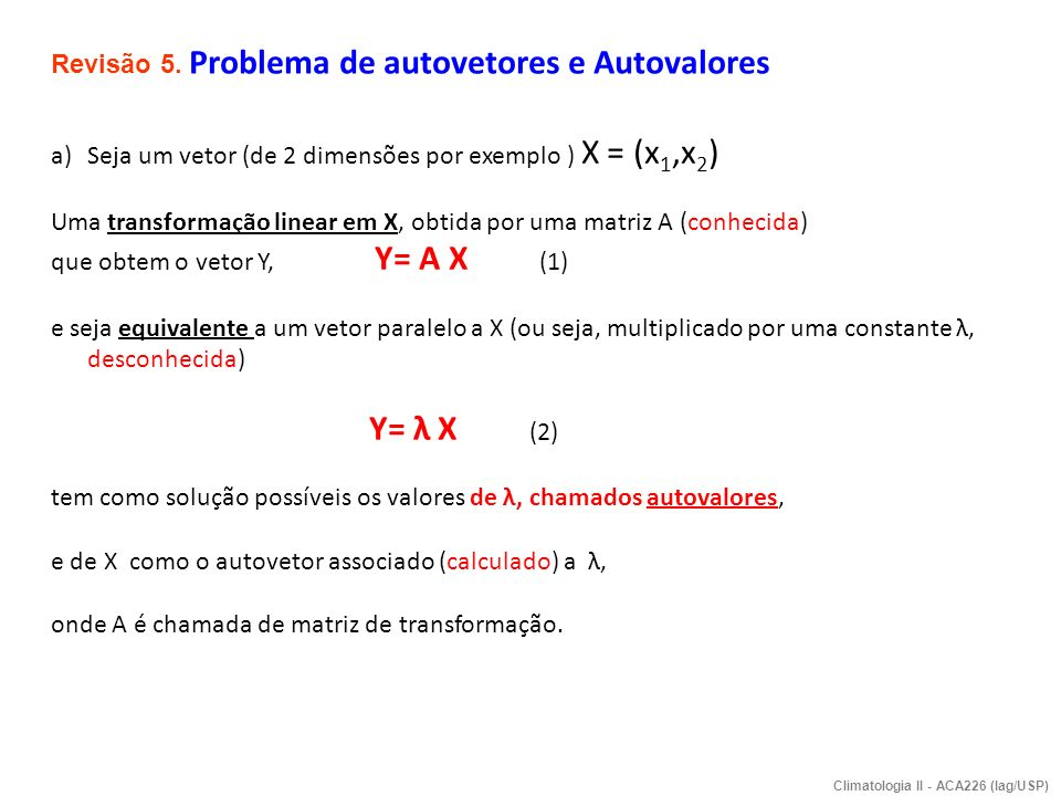 Y= λ X (2) Revisão 5. Problema de autovetores e Autovalores