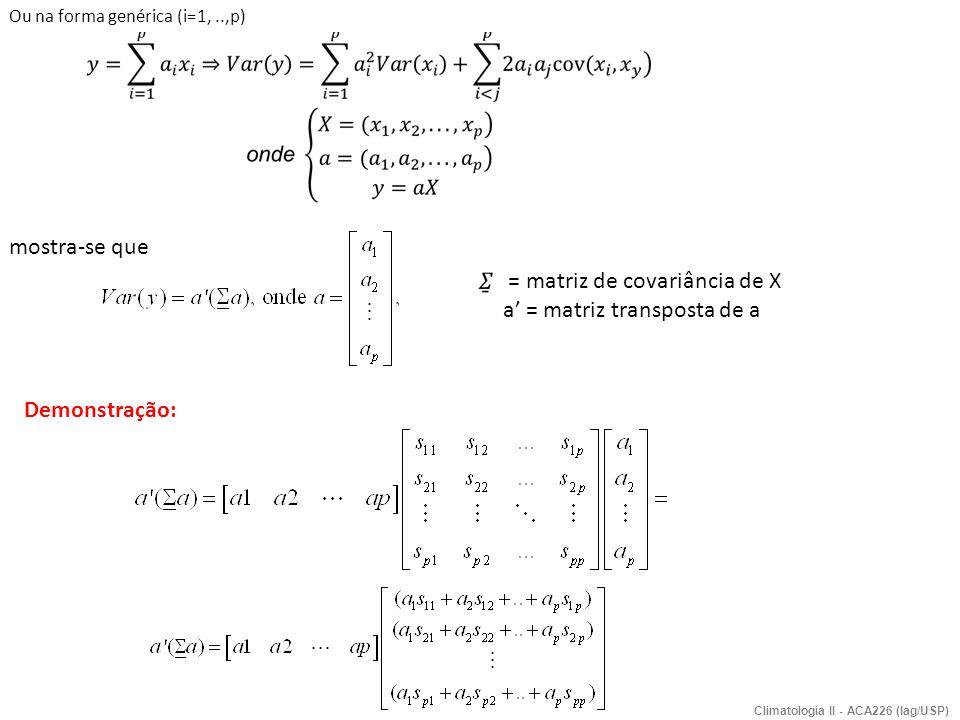 = matriz de covariância de X a' = matriz transposta de a