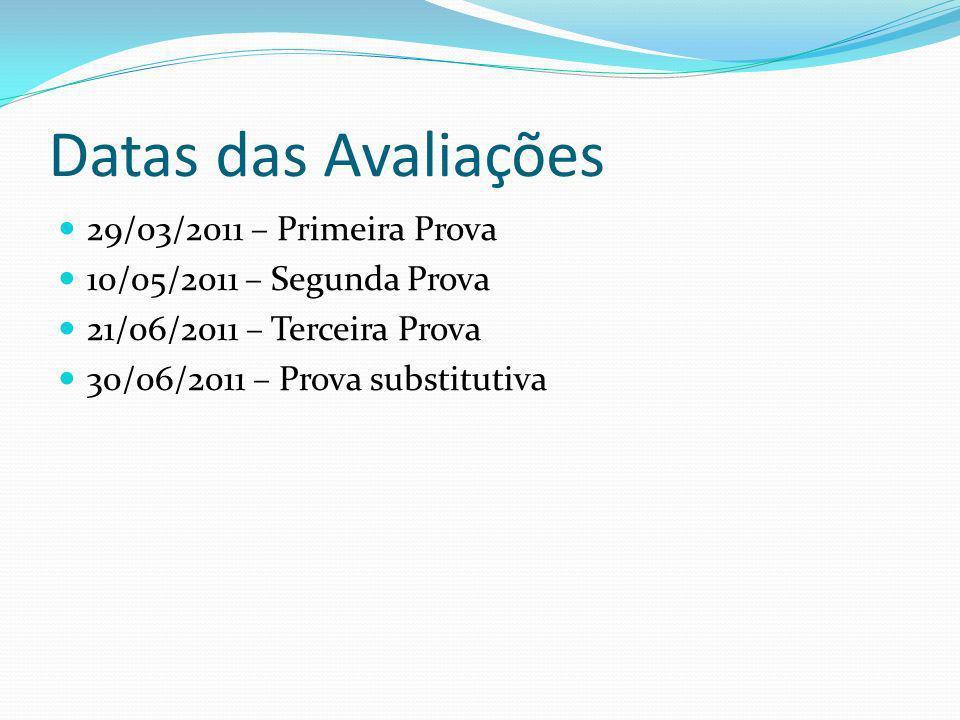 Datas das Avaliações 29/03/2011 – Primeira Prova