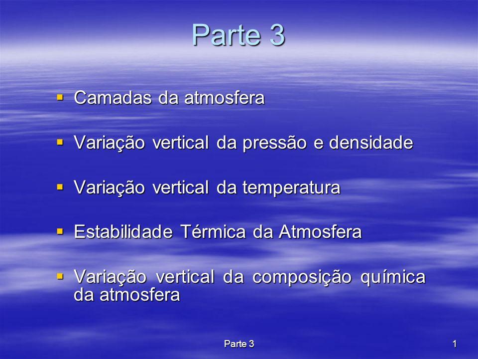 Parte 3 Camadas da atmosfera Variação vertical da pressão e densidade