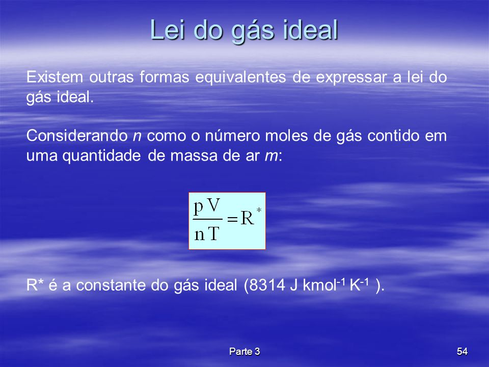 Lei do gás ideal Existem outras formas equivalentes de expressar a lei do gás ideal.