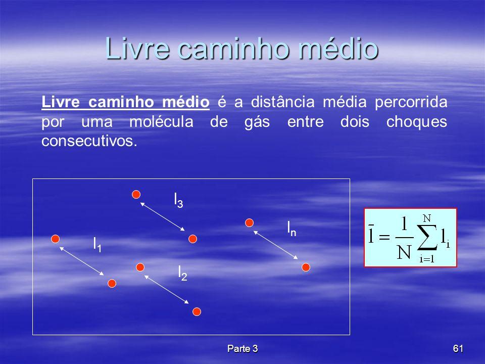 Livre caminho médioLivre caminho médio é a distância média percorrida por uma molécula de gás entre dois choques consecutivos.