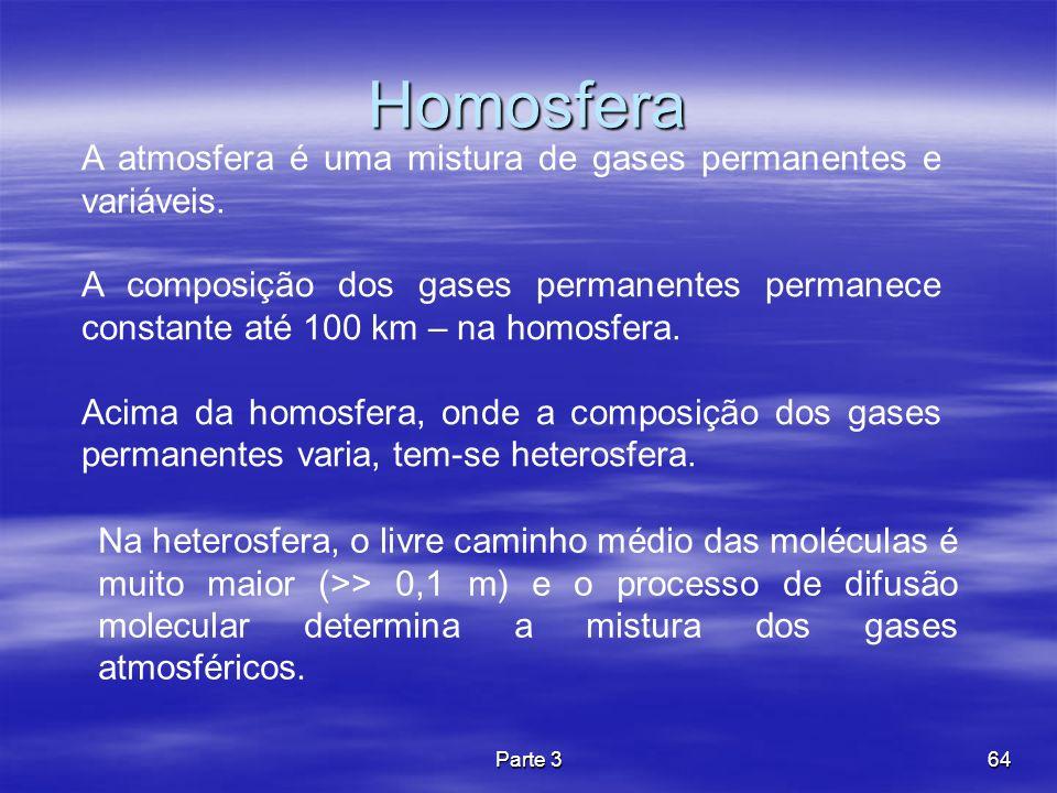 Homosfera A atmosfera é uma mistura de gases permanentes e variáveis.