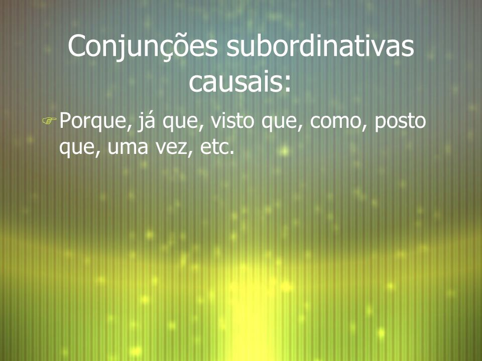 Conjunções subordinativas causais: