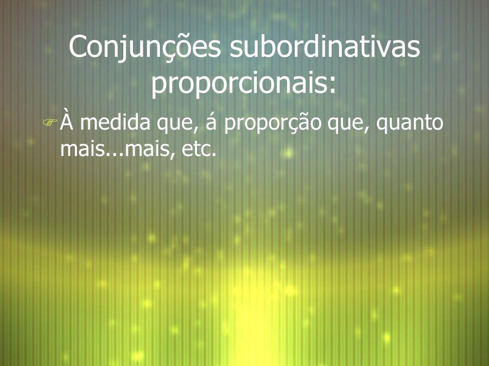 Conjunções subordinativas proporcionais: