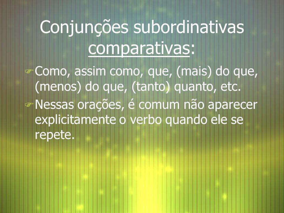 Conjunções subordinativas comparativas: