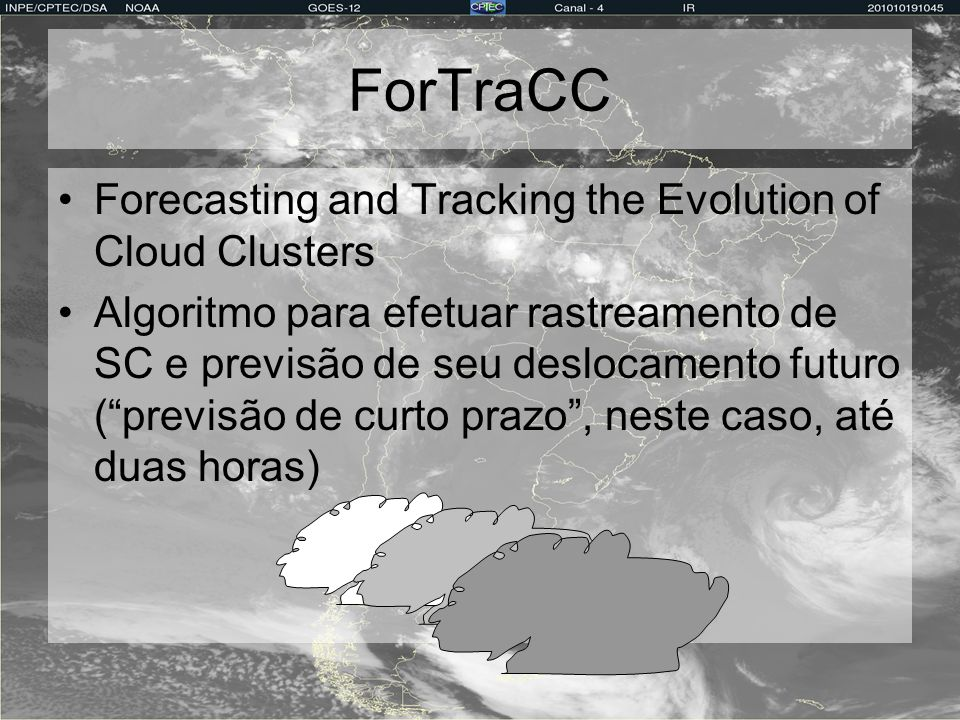 ForTraCC Forecasting and Tracking the Evolution of Cloud Clusters