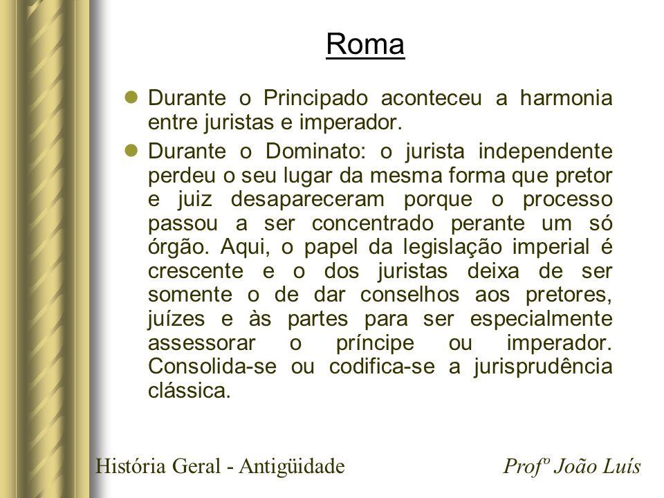 RomaDurante o Principado aconteceu a harmonia entre juristas e imperador.